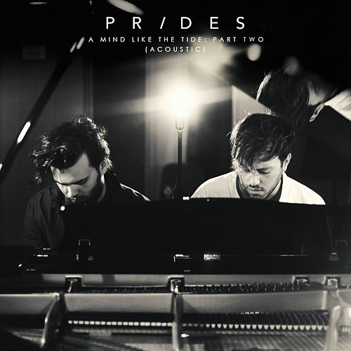 A Mind Like the Tide, Pt. 2 (Acoustic) by The Prides