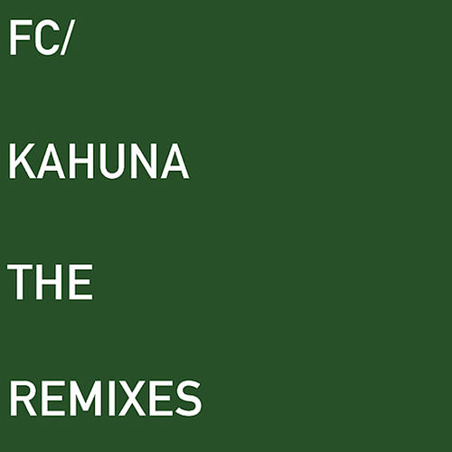 The Remixes by FC Kahuna