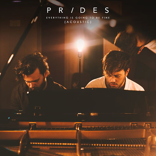 Everything Is Going to Be Fine (Acoustic) by The Prides
