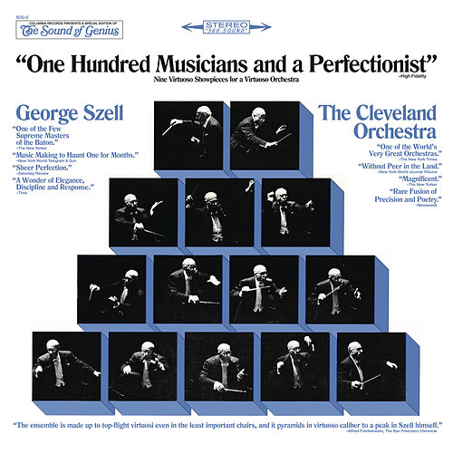 George Szell & The Cleveland Orchestra 'One Hundred Musicians and a Perfectionist' by George Szell
