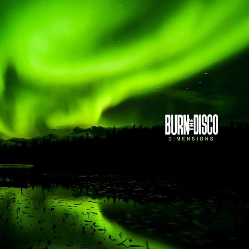 Dimensions by Burn The Disco