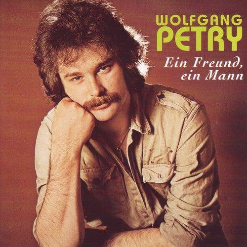 Ein Freund, Ein Mann von Wolfgang Petry