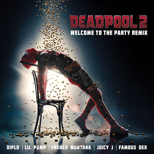 Welcome to the Party (Remix) by Diplo feat. Lil Pump, Juicy J, Famous Dex & French Montana