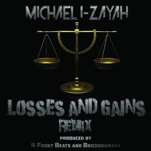 Losses and Gains Remix by Michael I-Zayah
