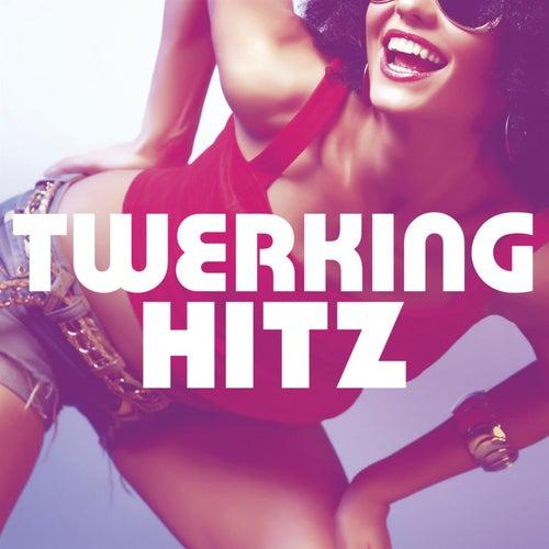 Twerking Hitz (Bonus Track Edition) de Various Artists