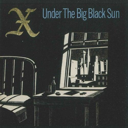 Under the Big Black Sun by X