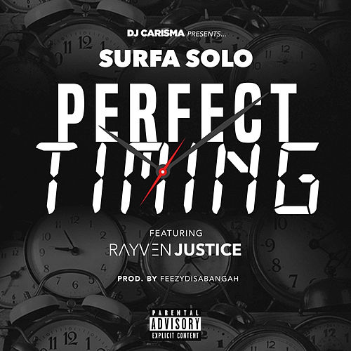 Perfect Timing (feat. Rayven Justice & DJ Carisma) von Surfa Solo