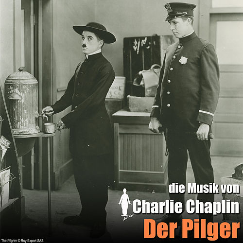 Der Pilger (Original Motion Picture Soundtrack) (The Chaplin Revue) von Charlie Chaplin (Films)