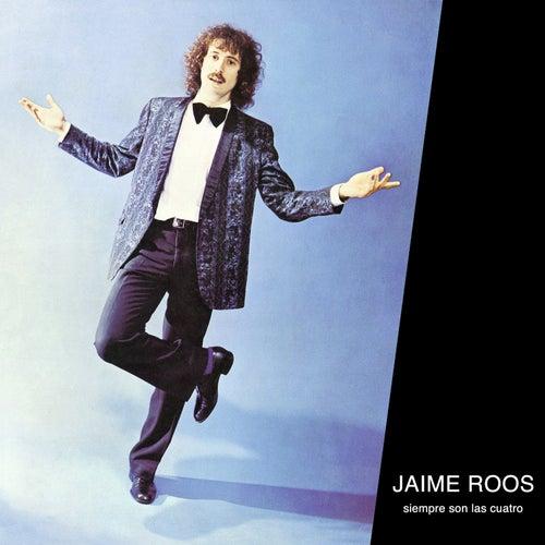 Siempre Son las Cuatro by Jaime Roos