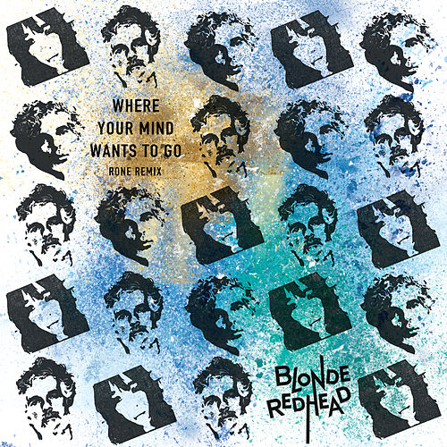 Where Your Mind Wants to Go (Rone Remix) by Blonde Redhead
