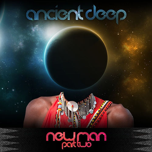 NewMan, Pt. 2 by Ancient Deep