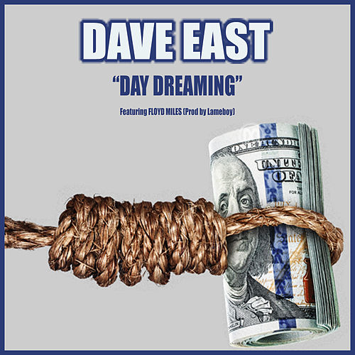 Day Dreaming ft. Floyd Miles von Dave East