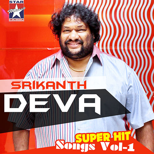 Srikanth Deva Super Hit Songs, Vol. 1 by Various Artists