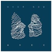Over Now by Avec