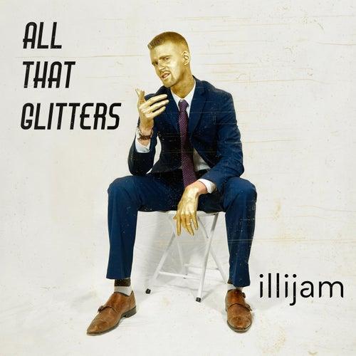 All That Glitters by Illijam