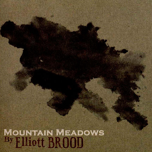 Mountain Meadows von Elliott Brood