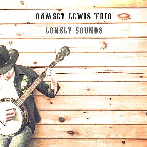 Lonely Sounds by Ramsey Lewis