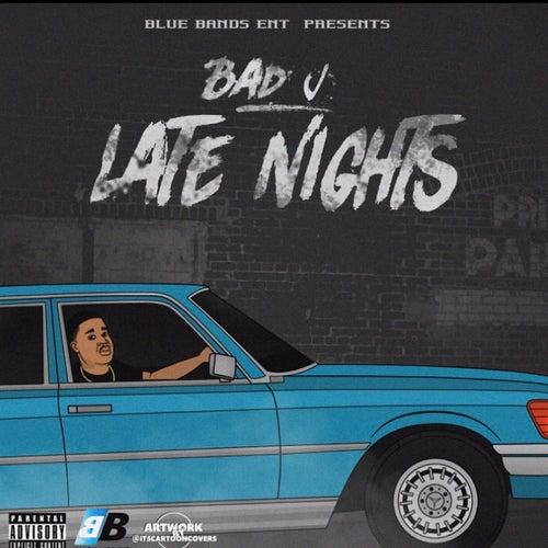 Late Nights van Bad J