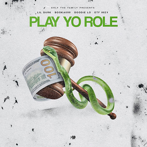 Play Yo Role (feat. Lil Durk, Booka 600, Doodie Lo, OTF Ikey) de Only The Family