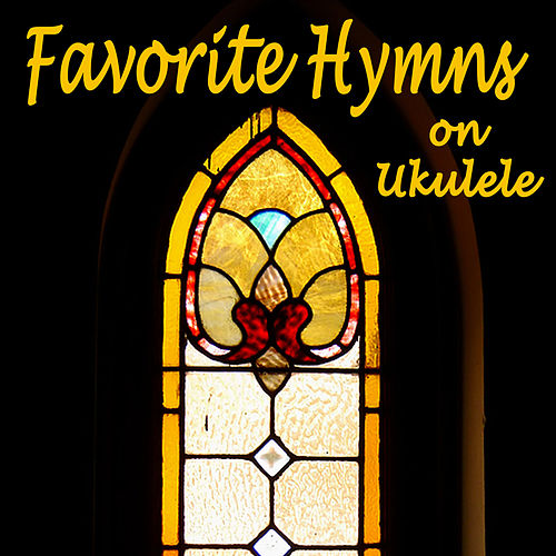 Favorite Hymns on Ukulele by Instrumental Christian Songs
