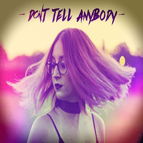 Don't Tell Anybody von Julii Romero