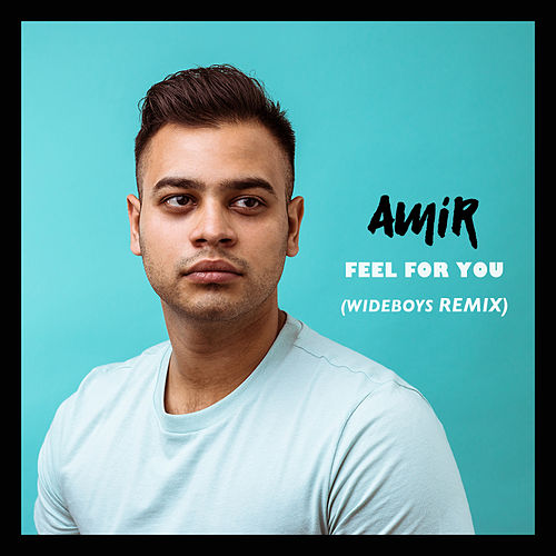 Feel for You (Wideboys Remix) de Amir