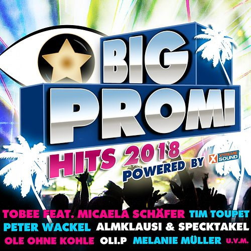 Big Promi Hits 2018 Powered by Xtreme Sound von Various Artists