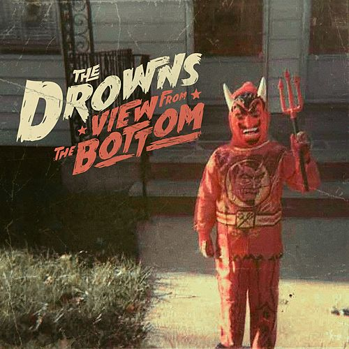 View from the Bottom by The Drowns