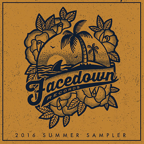 Facedown Records (2016 Summer Sampler) by Various Artists