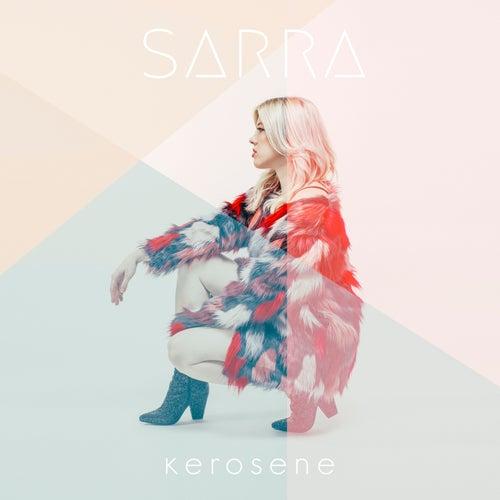 Kerosene by Sarra