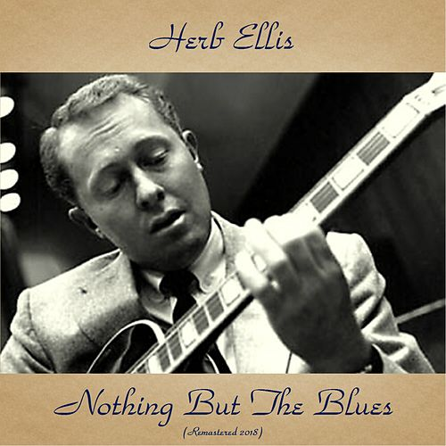 Nothing But The Blues (Remastered 2018) von Herb Ellis