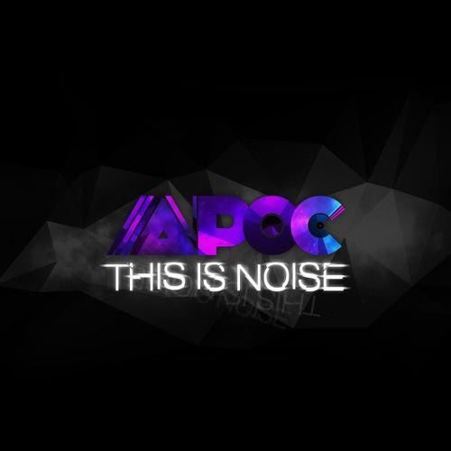 This Is Noise de Apoc