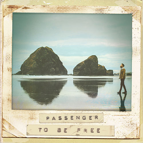 To Be Free von Passenger