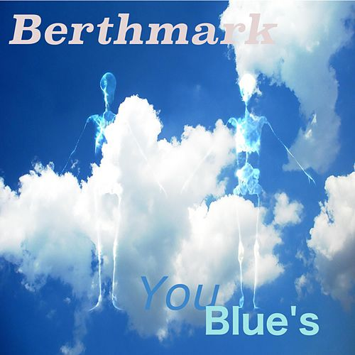 You Blues by BerthMark