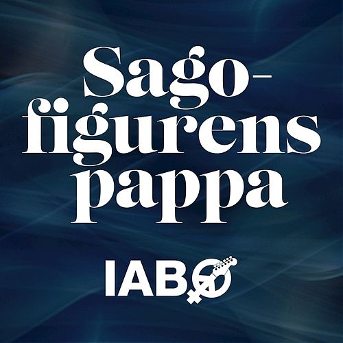 Sagofigurens Pappa by Ida Andersson Band