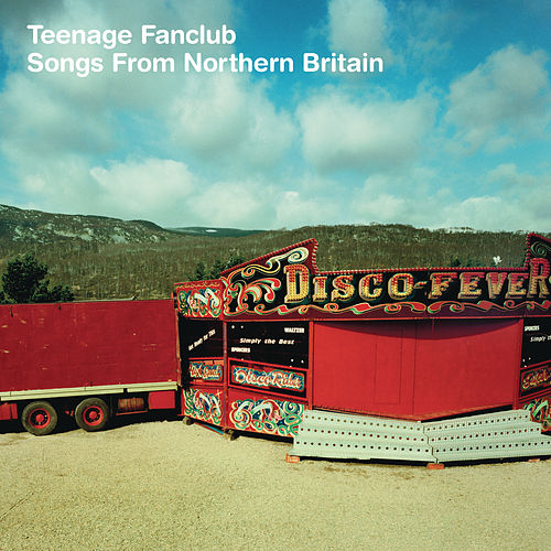 Songs From Northern Britain (Remastered) von Teenage Fanclub