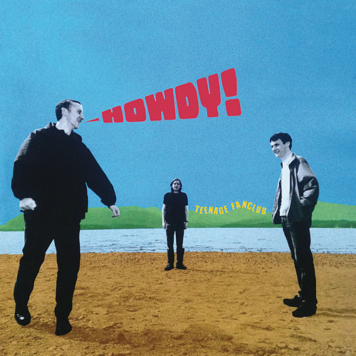 Howdy! by Teenage Fanclub