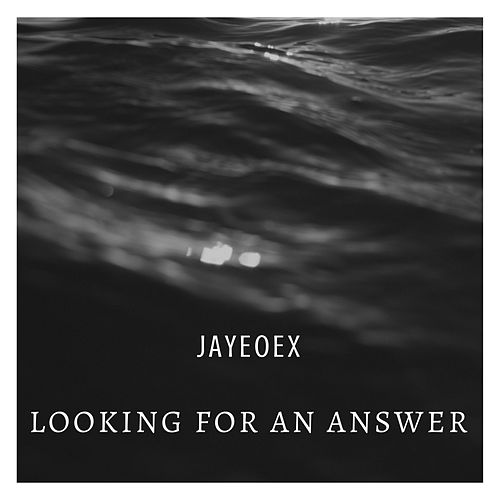 Looking For An Answer van Jayeoex