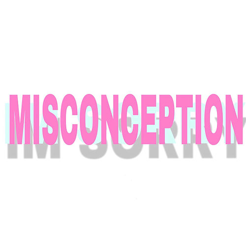 Misconception (I'm Sorry) by La Vache