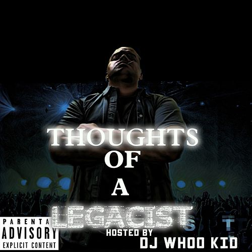 Thoughts of a Legacist (Hosted by Dj Whoo Kid) by KayDay
