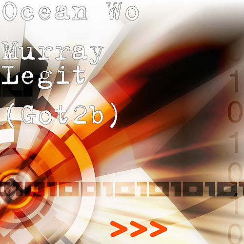 Legit (Got2b) by Ocean Wo Murray