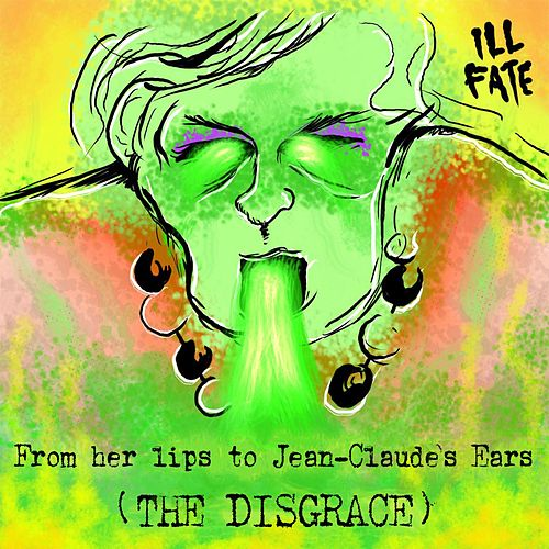 From Her Lips To Jean-Claude's Ears (The Disgrace) by Ill Fate
