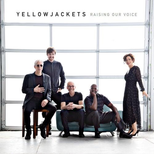 Raising Our Voice von The Yellowjackets