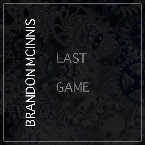 Last Game by Brandon McInnis