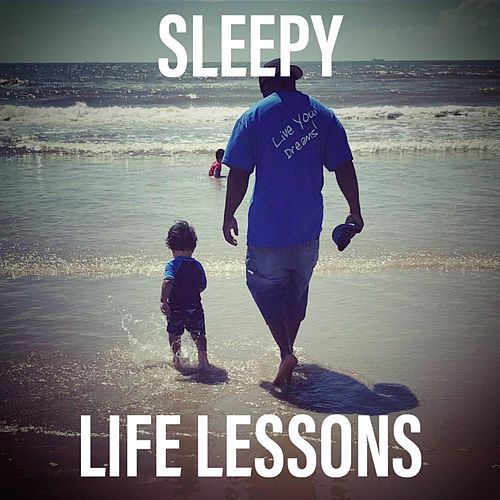Life Lessons von Sleepy