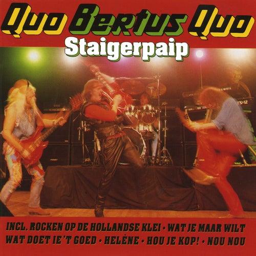 Quo Bertus Quo de Bertus Staigerpaip