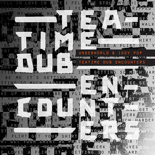 Teatime Dub Encounters by Underworld