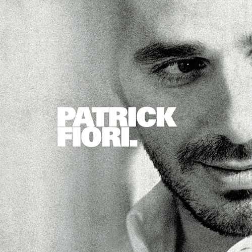 Patrick Fiori. (Version deluxe) de Patrick Fiori