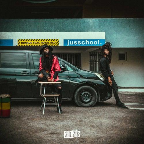 Jusschool (feat. Royal Blu) by Runkus