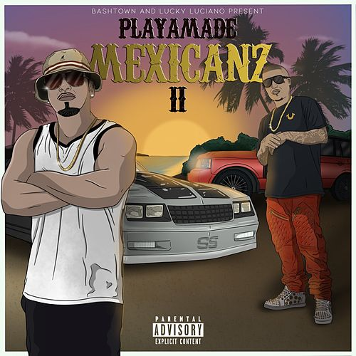 Playamade Mexicanz II de Baby Bash
